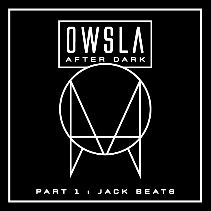 OWSLA After Dark Part 1 - Jack Beats