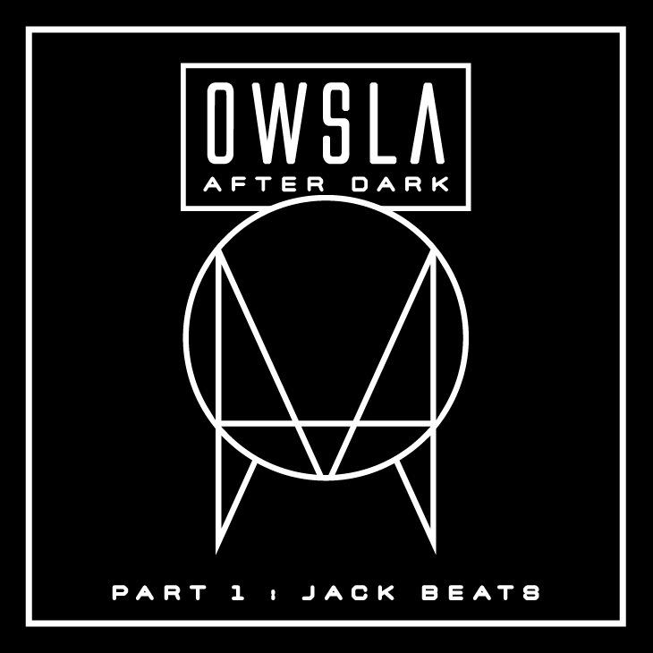 OWSLA After Dark Part 1 - Jack Beats