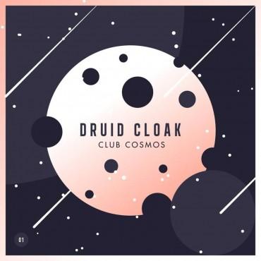 Druid Cloak – Club Cosmos Vol 1