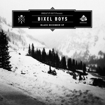 Bixel Boys – Black December EP