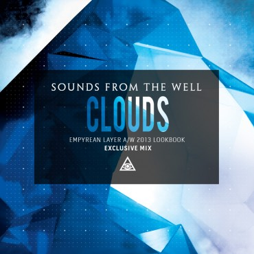 Clouds' Mix for The Well's Empyrean Layer Lookbook
