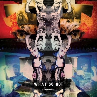 What So Not – JAGUAR