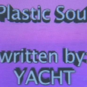YACHT – Plastic Soul
