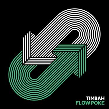 Timbah – Flow Poke (Druid Cloak Remix)