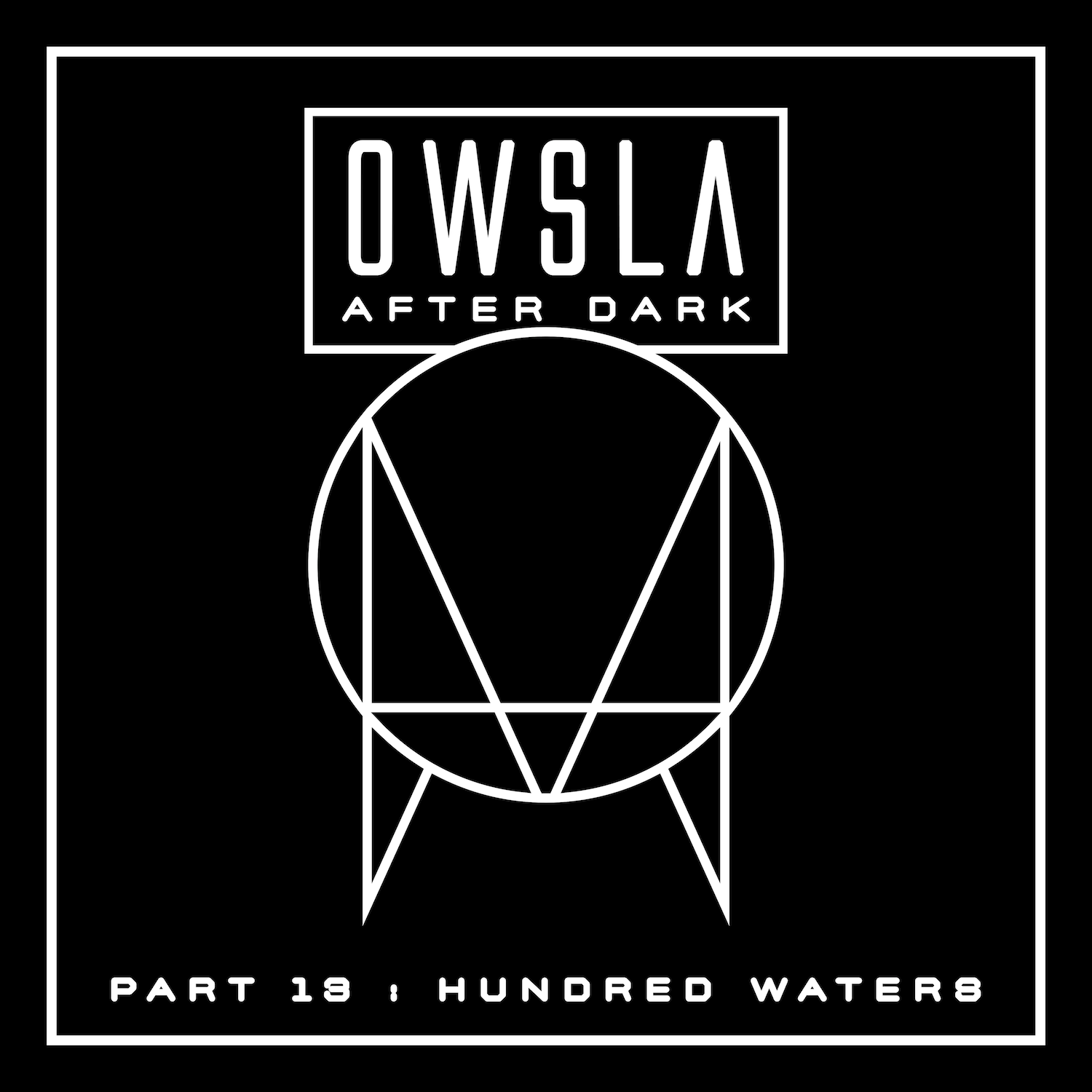 OWSLA After Dark Hundred Waters