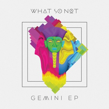 What So Not Release the 'Gemini' EP for Free